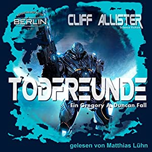 Todfreunde (Gregory A. Duncan 1) Hörbuch
