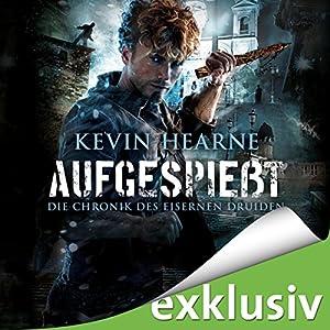 Kevin Hearne - Aufgespießt (Die Chronik des Eisernen Druiden 8)