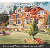 Karen Brown's Pacific Norhtwest: Exceptional Places to Stay and Itineraries (Karen Brown's Pacific Northwest: Exceptional Places to Stay & Itineraries)
