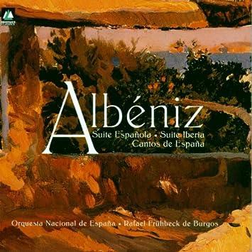 Isaac Albeniz, Rafael Fruhbeck De Burgos, Orquesta National De Espagna - Albeniz: Suite Iberia, Suite Espanola, etc. - Amazon.com Music