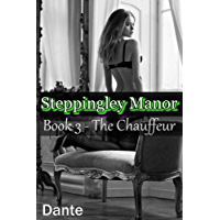 Steppingley Manor: Book 3 -The Chauffeur (English Edition)
