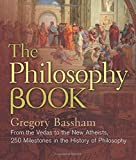 """The Philosophy Book From the Vedas to the New Atheists, 250 Milestones in the History of Philosophy (Sterling Milestones)"" av Gregory Bassham"