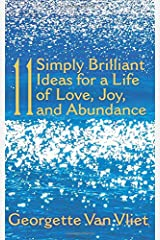 11 Simply Brilliant Ideas for a Life of Love, Joy, and Abundance Paperback
