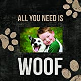 All You Need is Woof 4in. x 6in. Wood Photo Frame