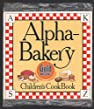 Image of the book Alpha-Bakery Children's Cookbook by the author