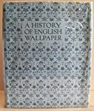 img - for A history of English wallpaper, 1509-1914 book / textbook / text book