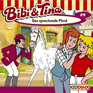 Das sprechende Pferd (Bibi und Tina 29) Hörspiel