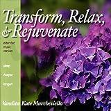 rejuvenates Transform, Relax, & Rejuvenate