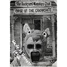 The Curse of the Canowicakte: A Horror Story for Young Readers and the Young at Heart (The Backyard Monsters Club Book 1)