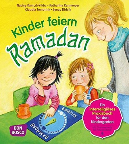 Kinder feiern Ramadan - Ein interreligöses Praxisbuch für den Kindergarten
