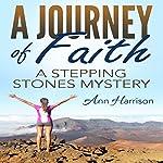 A Journey of Faith: A Stepping Stones Mystery | Ann Harrison