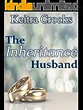 The Inheritance Husband: (Calhoun Brothers) Book 2