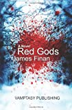 Red Gods, James Finan, 1494775301