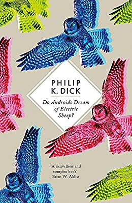 Do Androids Dream About Electric Sheep? by Phillip K Dick
