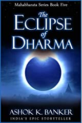 MAHABHARATA SERIES BOOK#5: The Eclipse of Dharma Kindle Edition