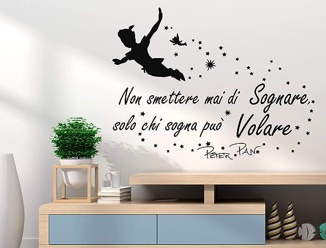 adesivi muro  Adesivi Muro Frasi Peter Pan Non smettere mai di sognare Solo chi ...