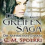 Die Ratten von Chakas (Die Greifen-Saga 1) | C. M. Spoerri