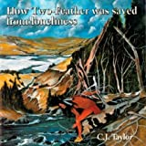 How Two-Feather Was Saved from Loneliness, C.J. Taylor, 0887762824