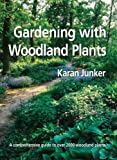 Gardening with Woodland Plants, Karan Junker, 0881928216