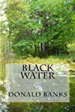 Black Water, Donald Banks, 1482563894