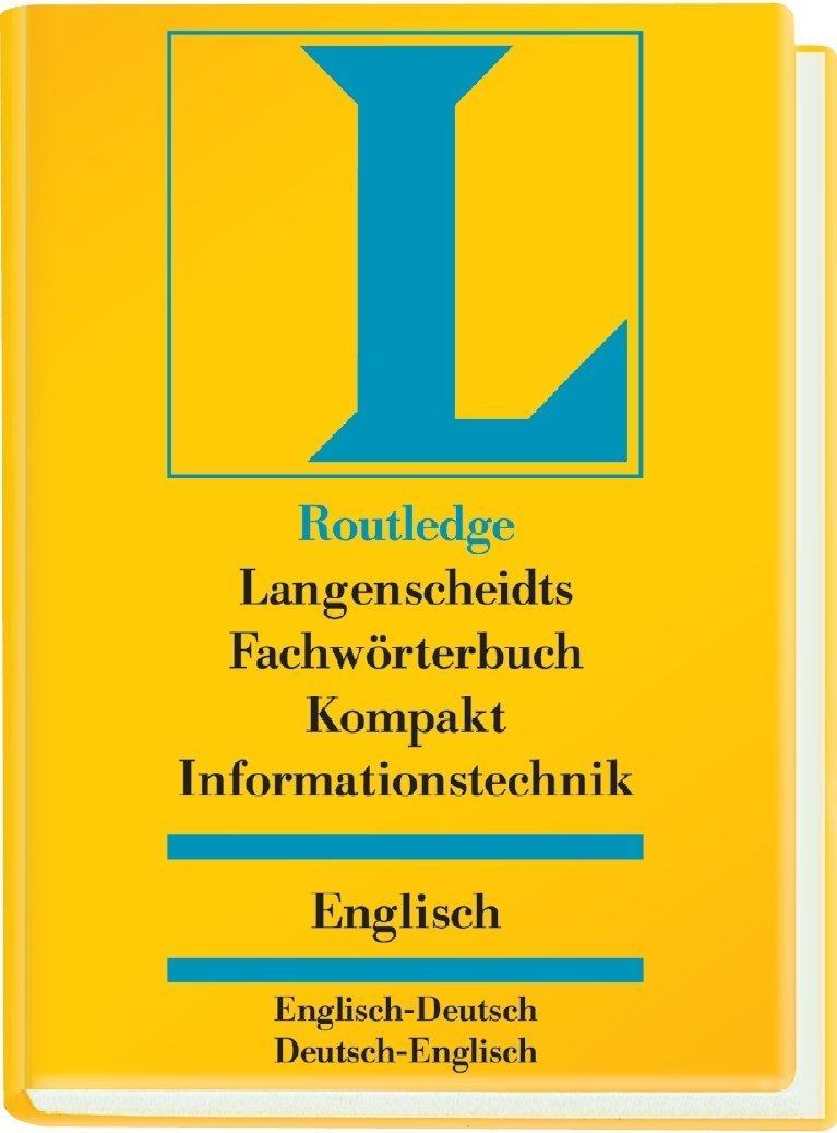 Langenscheidt Routledge Fachwörterbuch Kompakt Informationstechnik, Englisch
