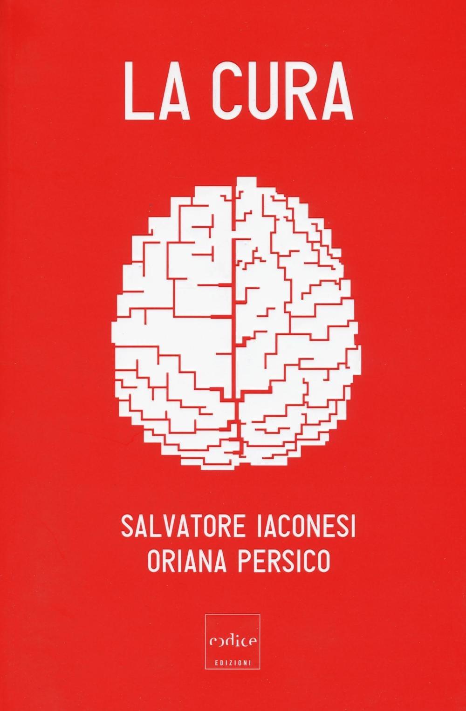 la cura: amazon.it: salvatore iaconesi, oriana persico: libri - Persici Arredo Bagno