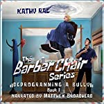 Deprogramming a Bully: The Barber Chair Series, Book 1 | Kathy Rae