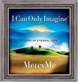 I Can Only Imagine, Mercy Me and Wendy Lee Nentwig, 1404101772