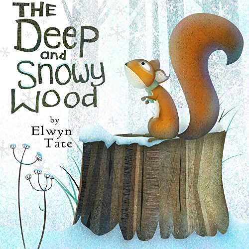 (The Deep and Snowy Wood (Christmas Picture Book))