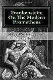 Frankenstein; or, the Modern Prometheus, Mary Wollstonecraft Shelley, 1494381494