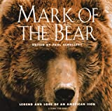 Mark of the Bear, Paul D. Schullery and Sierra Club Books Staff, 0871569035