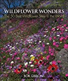 img - for Wildflower Wonders: The 50 Best Wildflower Sites in the World book / textbook / text book