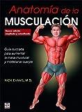Anatomía de la musculación. Nueva edición ampliada y actualizada