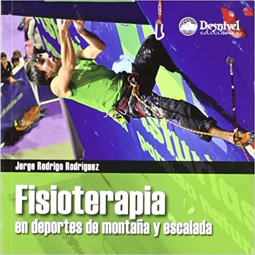 Fisioterapia En Deportes De Montaña Y Escalada por Jorge Rodrigo Rodriguez epub