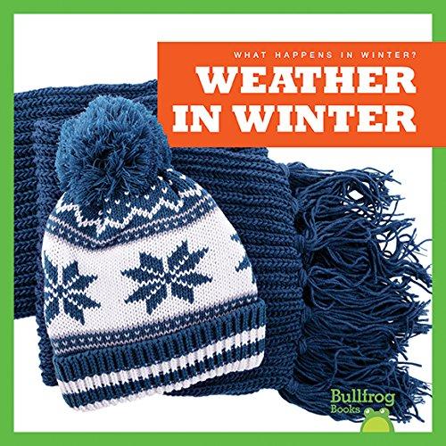 Weather in Winter (Bullfrog Books: What Happens in Winter?)