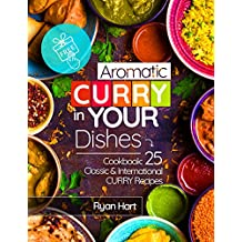 Aromatic curry in your dishes. Cookbook: 25 classic and international curry recipes.