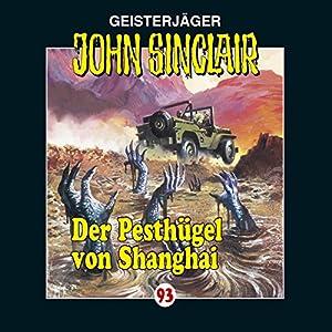 Der Pesthügel von Shanghai (John Sinclair 93) Hörspiel