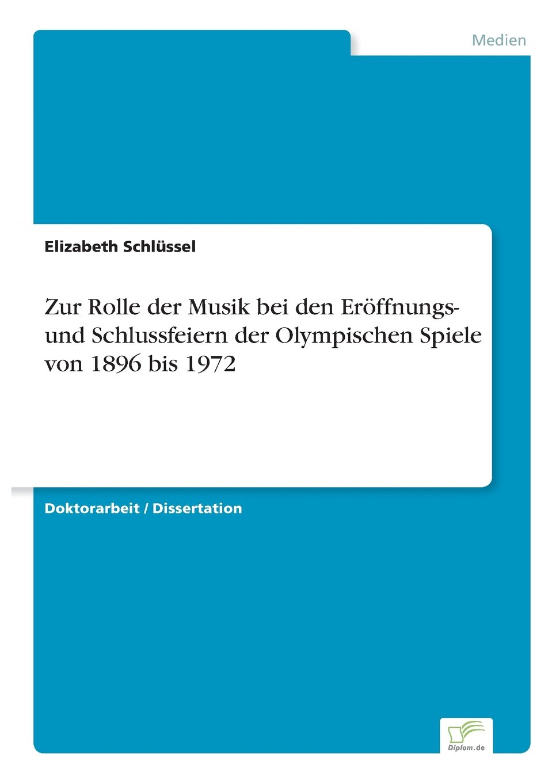 Read Online Zur Rolle der Musik bei den Eröffnungs- und Schlussfeiern der Olympischen Spiele von 1896 bis 1972 (German Edition) ebook