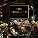 The Primarchs: The Horus Heresy, Book 20 Audiobook by Graham McNeill, Rob Sanders, Nick Kyme, Gav Thorpe Narrated by David Timson, Gareth Armstrong, Sean Barrett, Jonathan Keeble