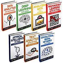 Data Analytics: 7 Manuscripts: Data Analytics Beginners, Deep Learning Keras, Analyzing Data Power BI, Reinforcement Learning, Artificial Intelligence, Text Analytics, Convolutional Neural Networks Audiobook by Anthony Williams Narrated by William Bahl