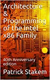 x86 programming - Architecture & Programming of the Intel x86 Family: 40th Anniversary edition (Computer Book 20)