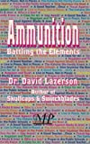 img - for Ammunition: Battling the Elements book / textbook / text book
