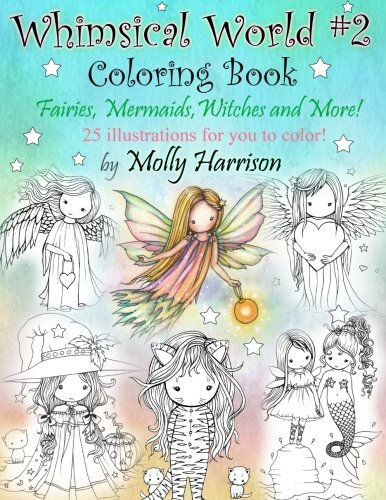 Whimsical World #2 Coloring Book: Fairies, Mermaids, Witches, Angels and More! -