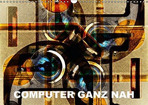 Computer ganz nah (Wandkalender 2016 DIN A3 quer)