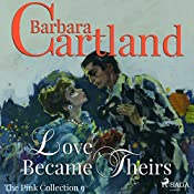 Love Became Theirs (The Pink Collection 9) | Barbara Cartland