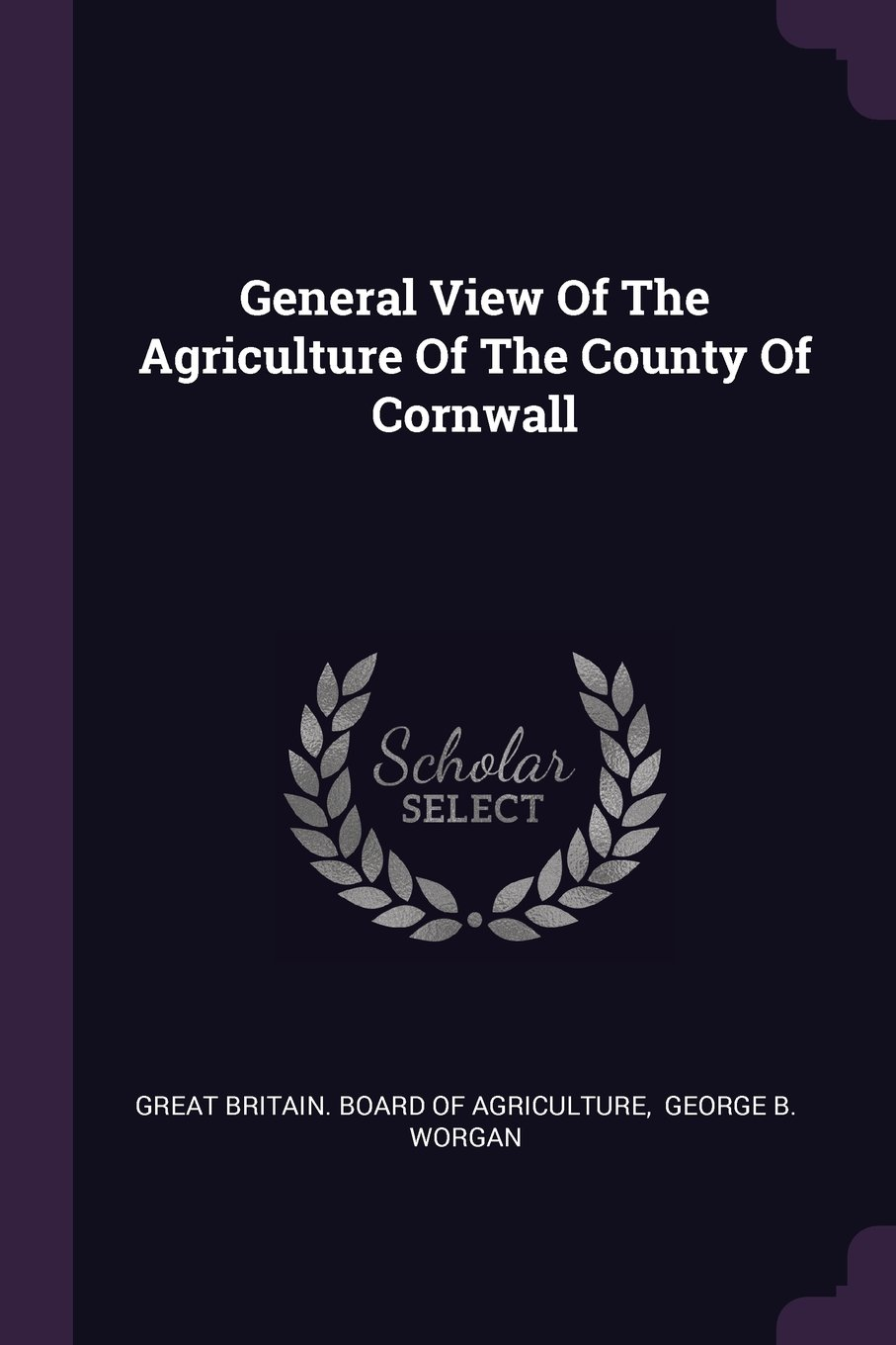 General View Of The Agriculture Of The County Of Cornwall ebook