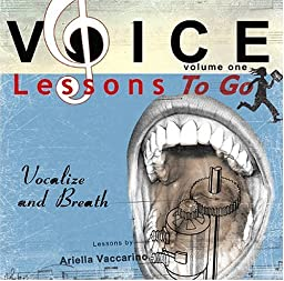 Voice Lessons To Go Volume 1: Vocalize and Breath