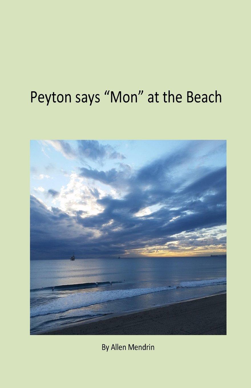 Download Peyton says Mon at the Beach: Peyton says Mon at the Beach ebook