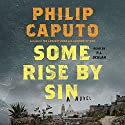 Some Rise by Sin: A Novel Audiobook by Philip Caputo Narrated by P. J. Ochlan