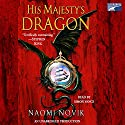 His Majesty's Dragon: Temeraire, Book 1 Audiobook by Naomi Novik Narrated by Simon Vance